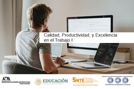 Calidad, Productividad y Excelencia en el Trabajo I